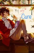My only cure {Soukoku} by soukoku_arts