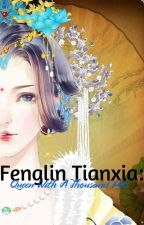 Fenglin Tianxia: Queen With A Thousand Pets by Jaimelyn_1995