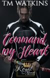 Command My Heart ~ Book 2 - The Royal Blood Collection cover
