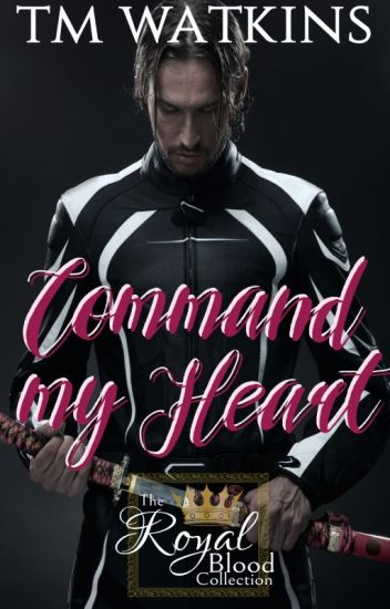 Command My Heart ~ Book 2 - The Royal Blood Collection