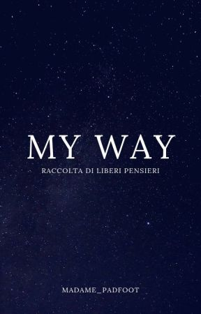 My way by madamepadfoot