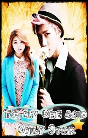 [Star Duology Part #2] To my One and Only Star [ The Sasaeng Lover Book 2 ] by SuperNinJaDoo