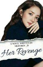 Her Revenge | ✔ by Nikiforov_28