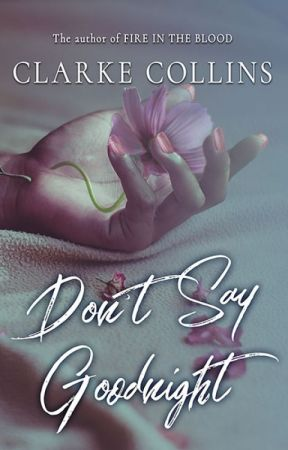 PREVIEW: Don't Say Goodnight by ClarkeCollins