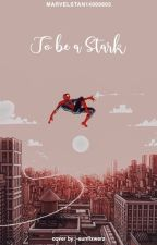 To be a Stark {Peter Parker X OC} ( from AOU to FFH) by marvelstan14000605