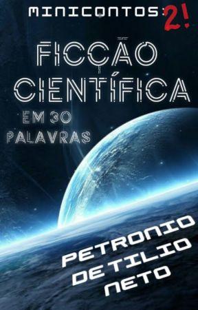 Minicontos 2: Ficção Científica em 30 Palavras by PetronioDTN