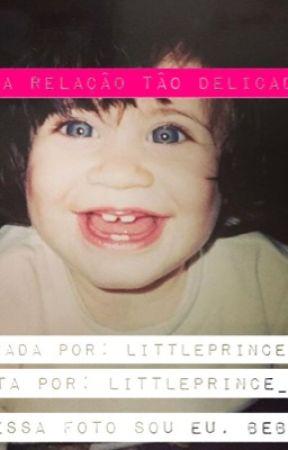 Uma Relação Tão Delicada [LARRY] by LittlePrince_Romeo