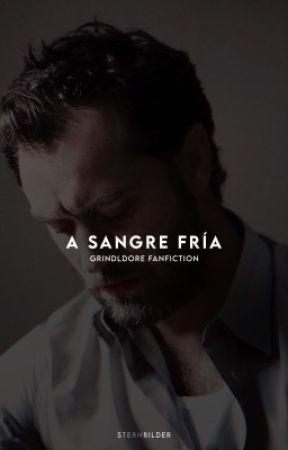 A SANGRE FRÍA ©│Fantastic Beast 「Grindeldore Fanfiction」 by sternbilder