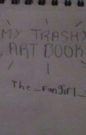 ~MY TRASHY ART BOOK~ by _Lumine_Archer_