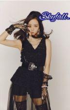 [COMPLETED] Skyfall   Kim Jisoo X Male Reader--Blackpink fanfic by jendeukieka