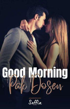 Good morning, Pak Dosen by Soffia_Linda