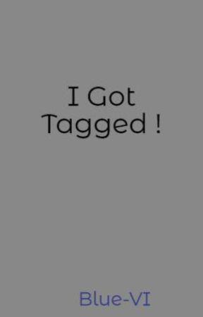 I Got Tagged ! by Blue-VI