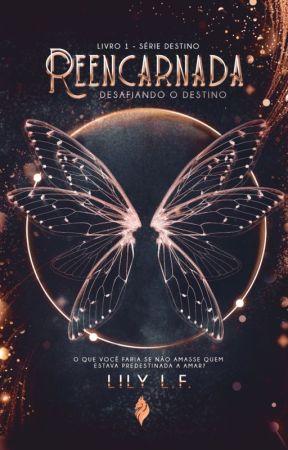 Reencarnada - Desafiando o Destino (Livro I) by autoraesmiller
