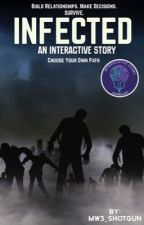 Infected: An Interactive Story by MW3_SH0TGUN