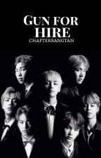 Gun for Hire ✔ (COMPLETED) by chapterbangtan