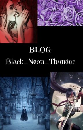 Blog Black_Neon_Thunder by Black_Neon_Thunder