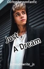 Just A Dream // Corbyn Besson by juzreadnwrite_js