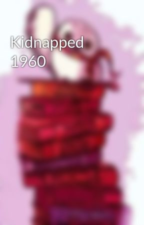 Kidnapped 1960 by Slythergriffin369