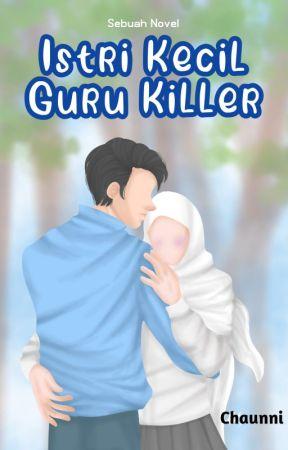 ☑️ Istri Kecil Guru Killer (TAMAT) ☑️ by JustChaunni14