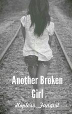 Another Broken Girl by Hopeless_Fangirl