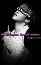 ||:: El Hermano de mi Amigo ::|| by kimkiiow
