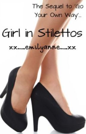 Girl in Stilettos (WWE Fan Fic - GYOW Sequel) by xx_emilyanne_xx