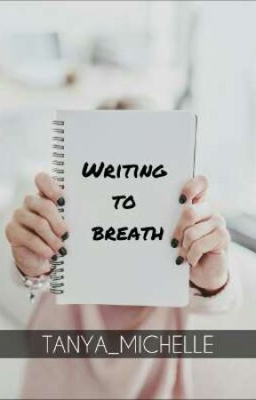 Writing to breath by TANYA_MICHELLE