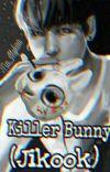 Killer Bunny (Jikook) cover