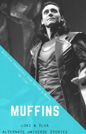 Muffins - Loki & Ylva alternate universe stories by ilse_writes