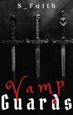 Vamp Guards by S_Faith