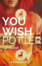 You wish Potter : A Jily Fanfiction by prongsdidit