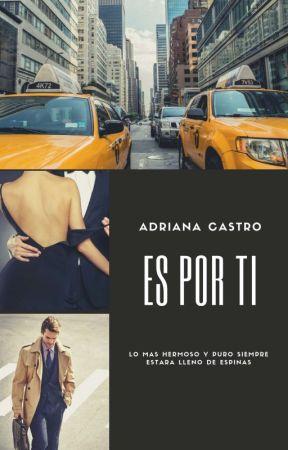 ES POR TI by AdryCastro527
