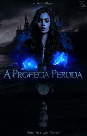 A Profecia Perdida by TatiHufflepuff