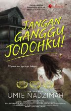 JANGAN GANGGU JODOHKU! by karyaseni2u