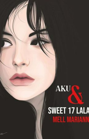 Aku & Sweet 17 Lala ( Ongoing ) by Mell_Mariann