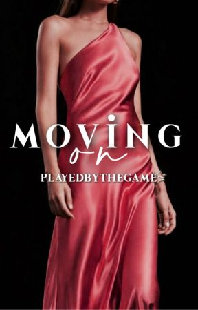 moving on by Playedbythegame