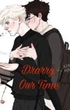DRARRY: OUR TIME [BOY X BOY] cover