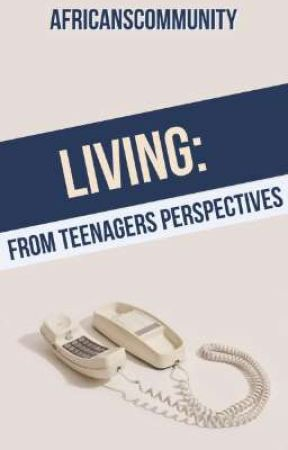 LIVING: From Teenagers Perspectives by Africanscommunity