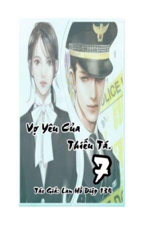 Vợ Yêu Của Thiếu Tá. ( Ngôn tình, Quân Nhân, Hắc Bang, HE, Sung) by LanHoDiep134