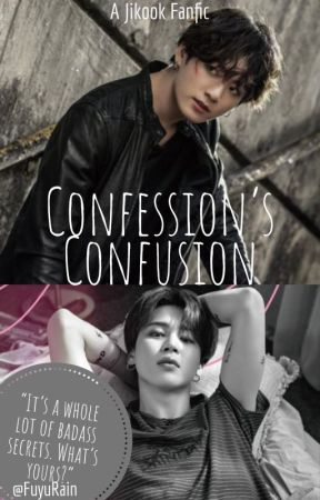 ♛Confession's Confusion♛ (Jikook/Kookmin) [[COMPLETED]] by FuyuRain