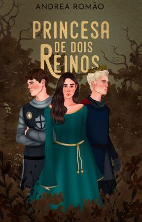 Princesa de Dois Reinos [CONCLUÍDO] by andrearomao_autora