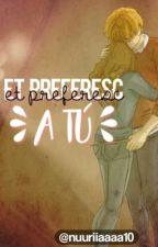 Et preferesc a tú... {Català} per nursss_