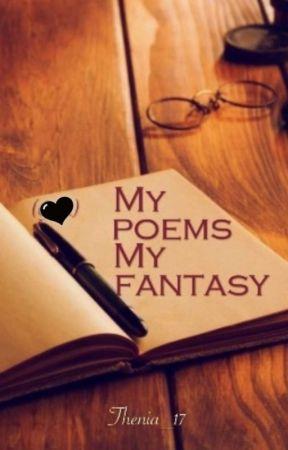 My poems My fantasy  by Thenia_17