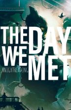 The Day We Met   #Wattys2019 by knightreading