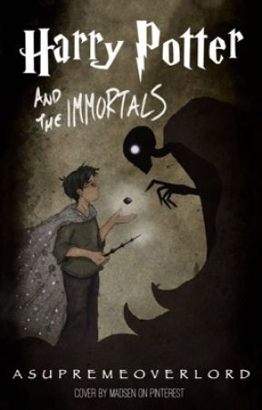 Harry Potter and the Immortals by ASupremeOverlord