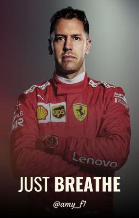 Just Breathe (Sebastian Vettel) - IN PROGRESS by amy_f1