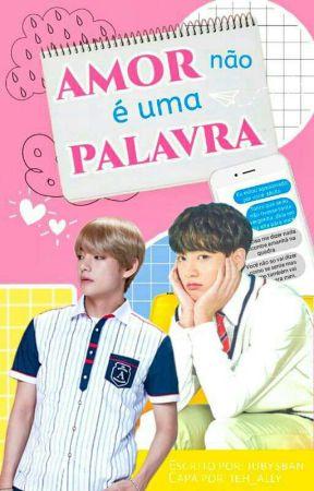 Amor Não É Uma Palavra by Jubysban