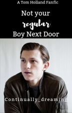 Not Your Regular Boy Next Door | Tom Holland x Reader | Complete ✓ by continually_dreaming