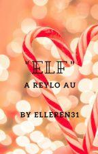 """""""Elf"""" - A Reylo AU by ElleRen31"""