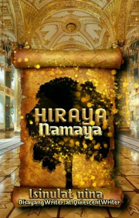 Hiraya Namaya by BisayangWriter